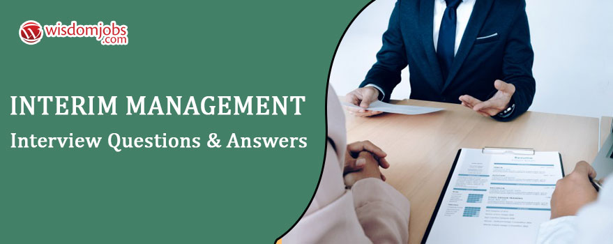 Interim Management Interview Questions & Answers