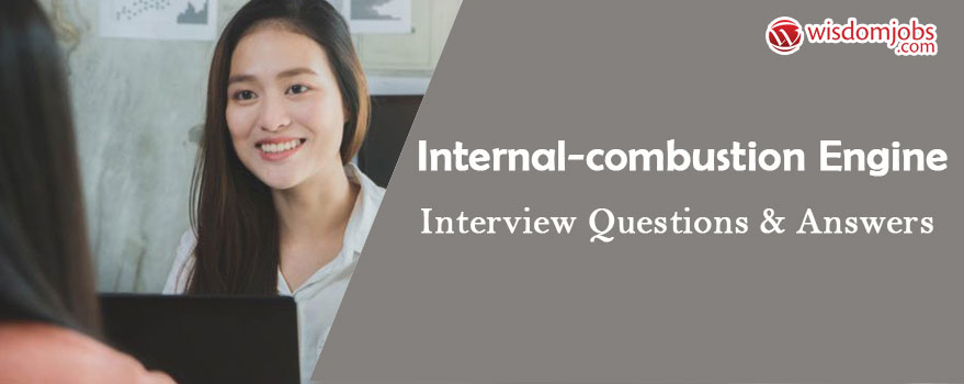 Internal-Combustion engine Interview Questions & Answers