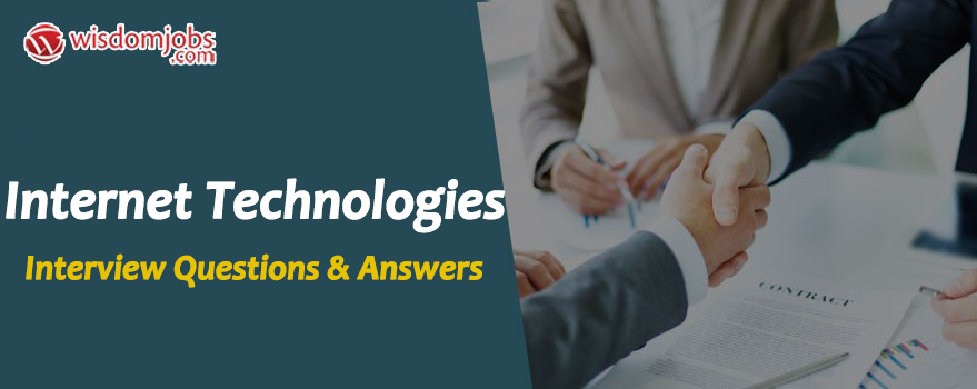 Internet Technologies Interview Questions
