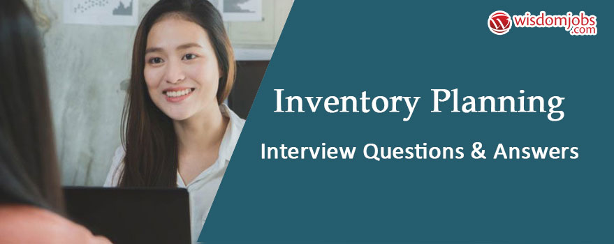 Inventory planning Interview Questions