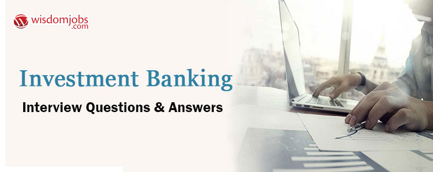 Investment Banking Interview Questions & Answers