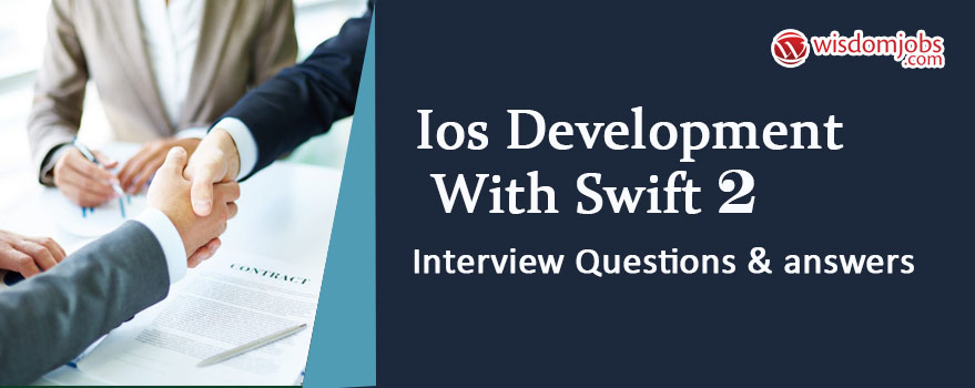 iOS Development with Swift 2 Interview Questions