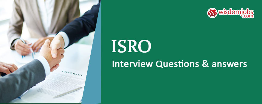 ISRO Interview Questions & Answers