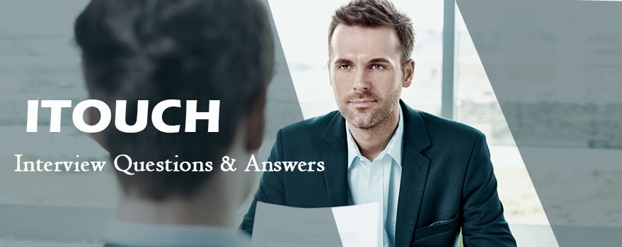 ITouch Interview Questions & Answers