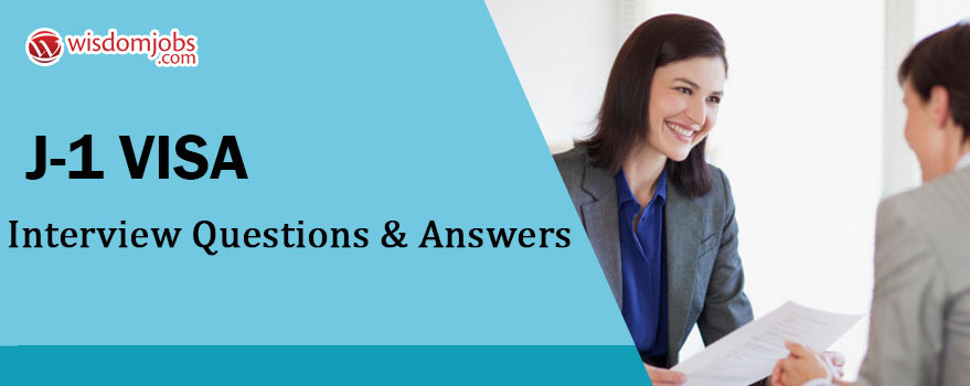 J-1 visa Interview Questions & Answers