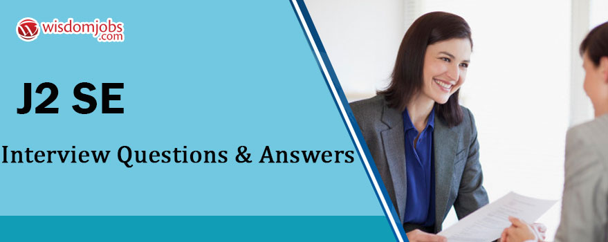 J2SE Interview Questions & Answers