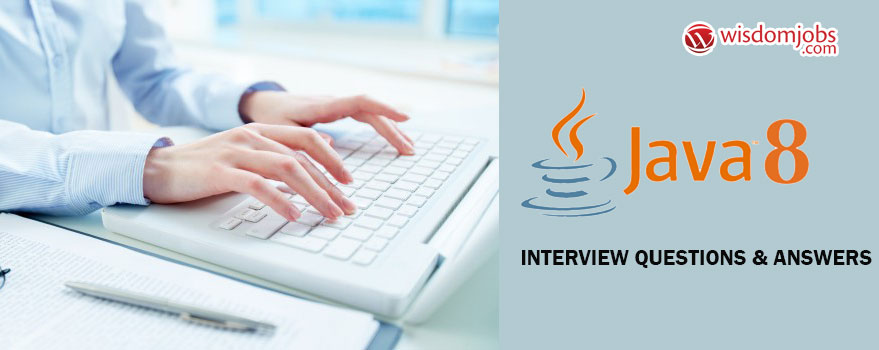 Java 8 Interview Questions & Answers