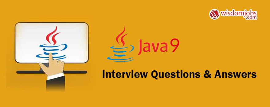 Java 9 Interview Questions