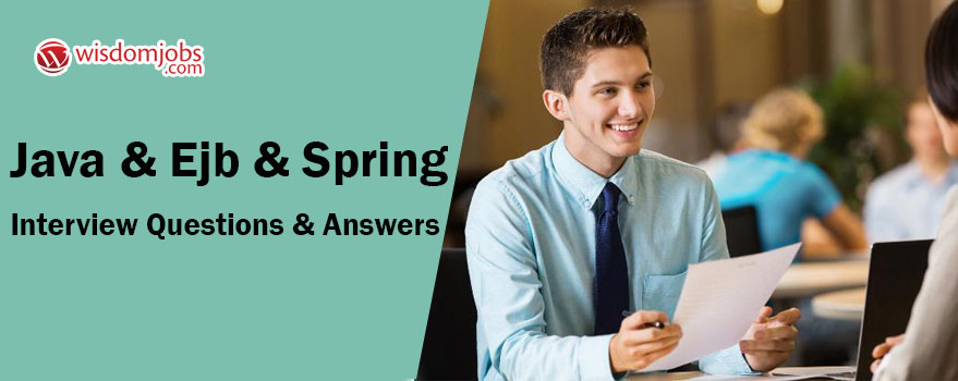 Java & EJB & Spring Interview Questions & Answers