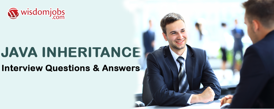 Java Inheritance Interview Questions & Answers