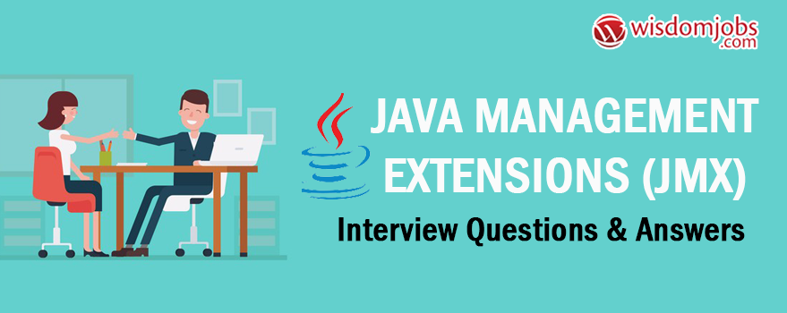 TOP 250+ Java Management Extensions (JMX) Interview