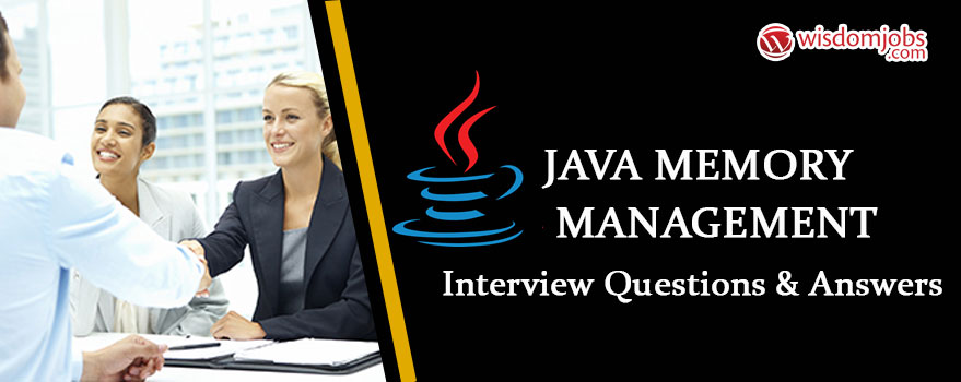 Java Memory Management Interview Questions & Answers
