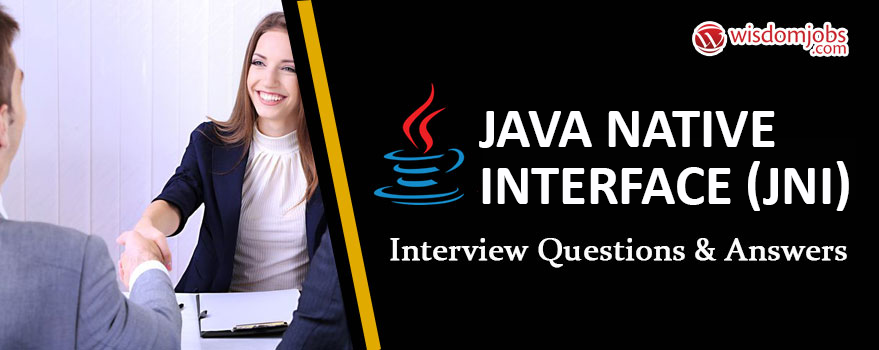 Java Native Interface (JNI) Interview Questions & Answers