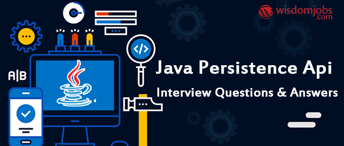 Java Persistence API Interview Questions & Answers