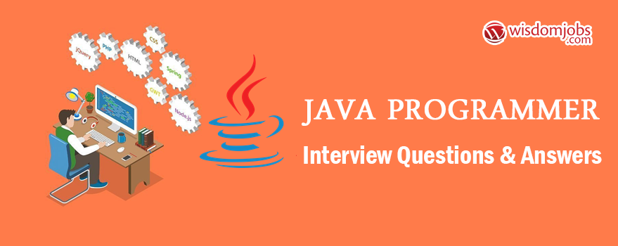 Java Programmer Interview Questions & Answers