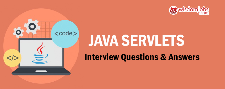 Java Servlets Interview Questions & Answers