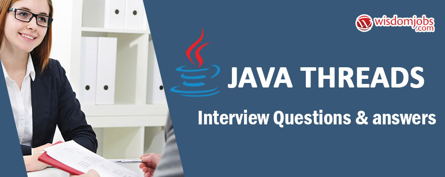 Java Threads Interview Questions & Answers