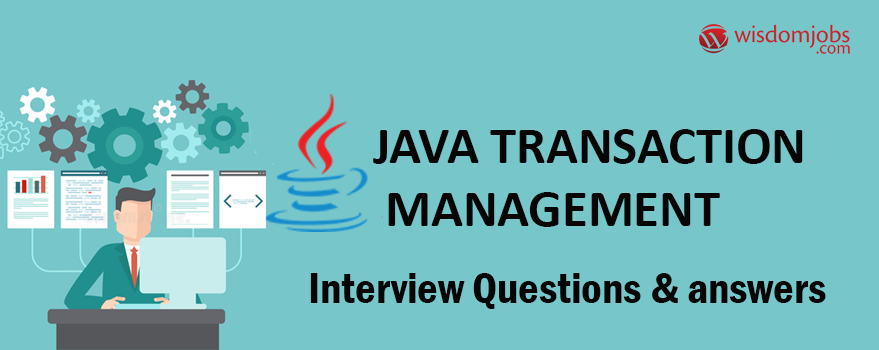 Java Transaction Management Interview Questions & Answers