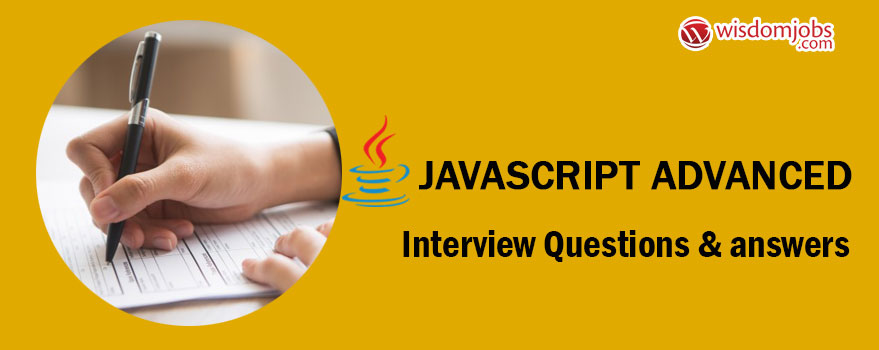 Javascript Advanced Interview Questions & Answers