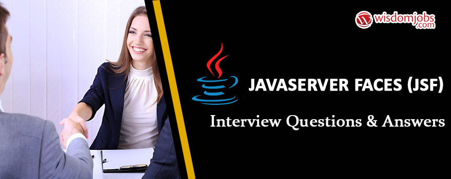 JavaServer Faces (JSF) Interview Questions