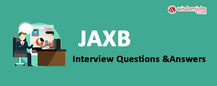 JAXB Interview Questions & Answers