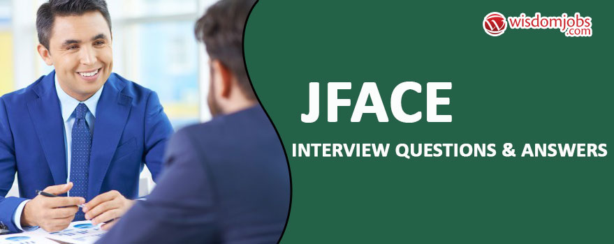 JFace Interview Questions & Answers