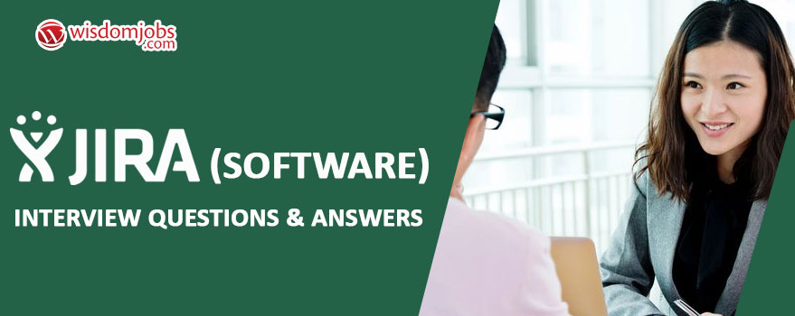 Jira (software) Interview Questions & Answers