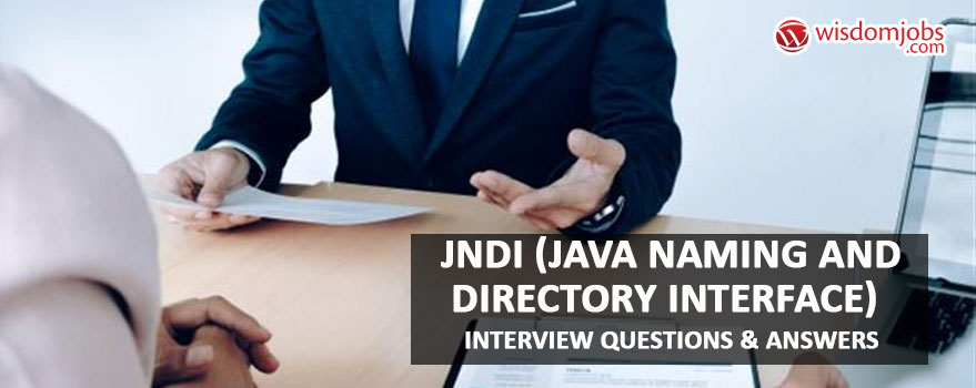 JNDI (Java Naming and Directory Interface) Interview Questions & Answers