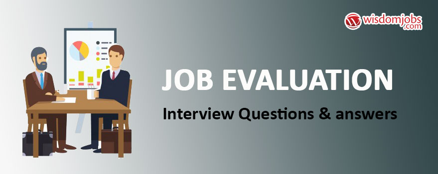 Job Evaluation Interview Questions