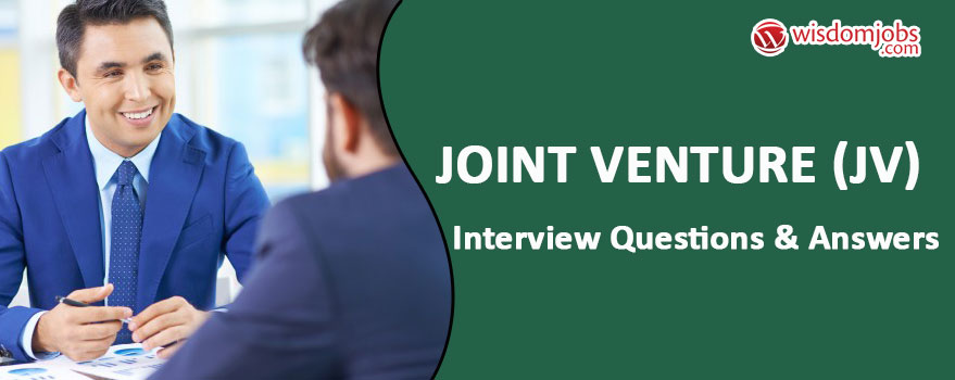 Joint Venture (JV) Interview Questions & Answers