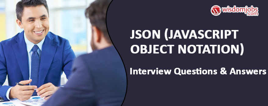 JSON (JavaScript Object Notation) Interview Questions & Answers