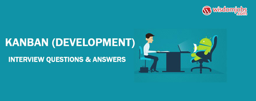 top 250  kanban  development  interview questions and answers 03 september 2019