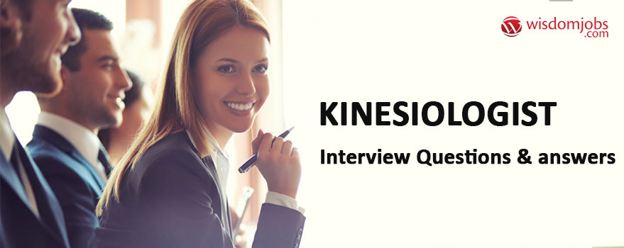 Kinesiologist Interview Questions & Answers