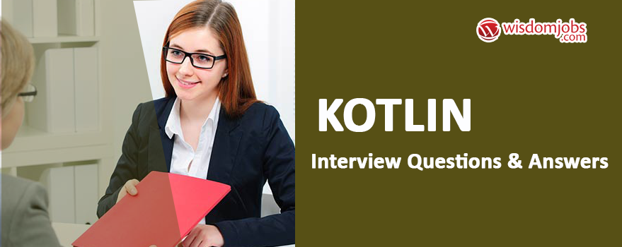 Kotlin Interview Questions & Answers