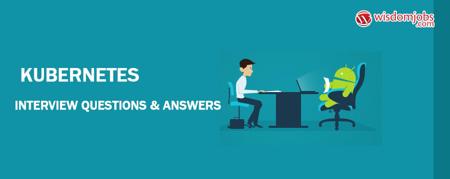 Kubernetes Interview Questions & Answers