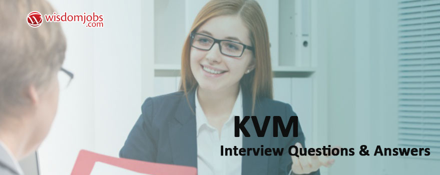 KVM Interview Questions & Answers