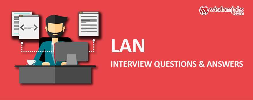 LAN Interview Questions & Answers