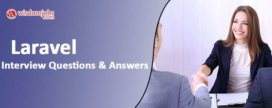 Laravel Interview Questions & Answers