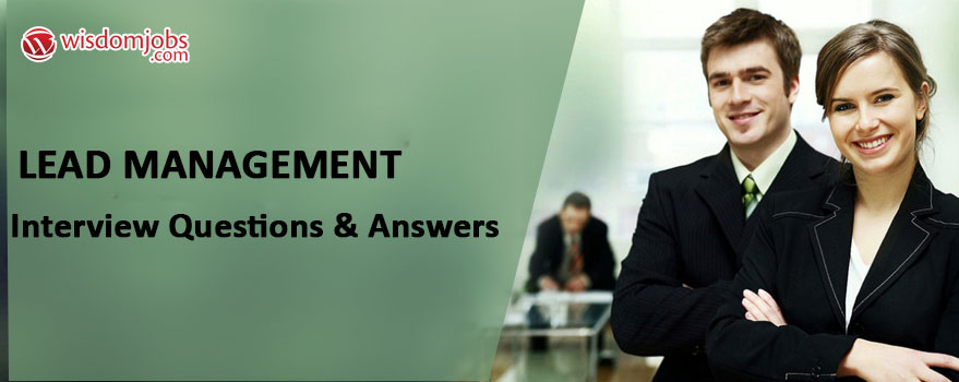 Lead Management Interview Questions & Answers
