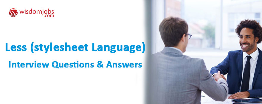 Less (stylesheet language) Interview Questions