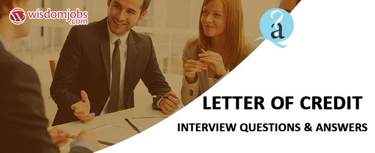 Letter of credit Interview Questions
