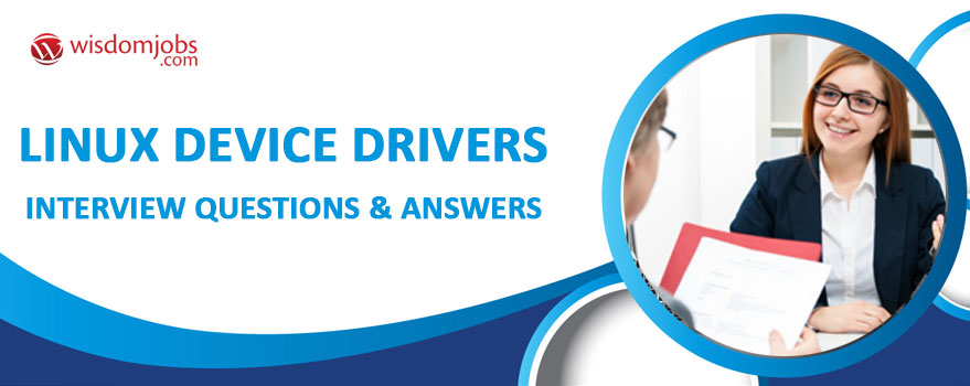 Linux Device Drivers Interview Questions & Answers