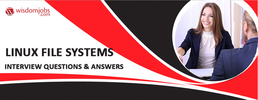 Linux File Systems Interview Questions & Answers