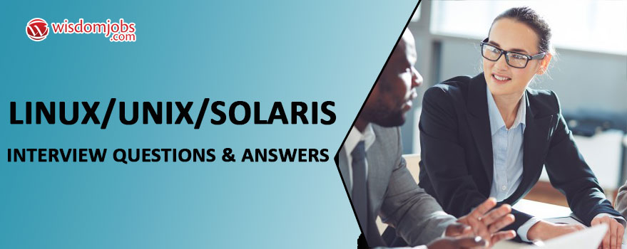LINUX/UNIX/SOLARIS Interview Questions & Answers