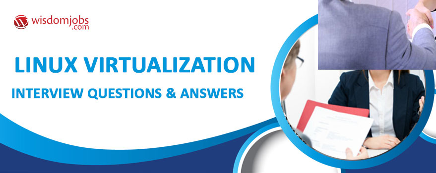 Linux Virtualization Interview Questions & Answers