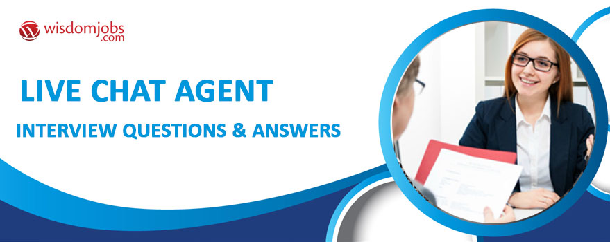 Live Chat Agent Interview Questions & Answers