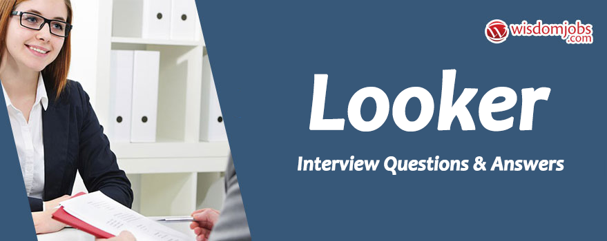Looker Interview Questions