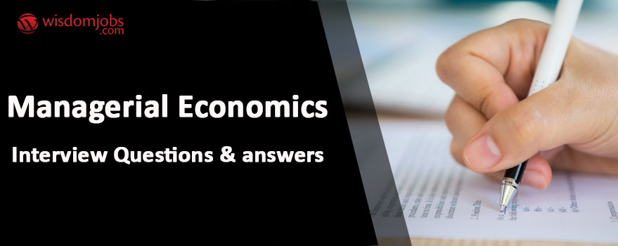 Managerial Economics Interview Questions & Answers