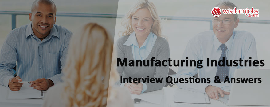 Manufacturing Industries Interview Questions
