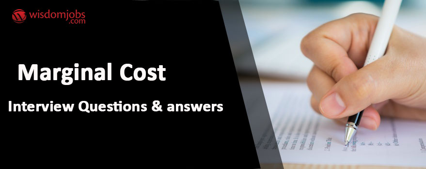Marginal cost Interview Questions